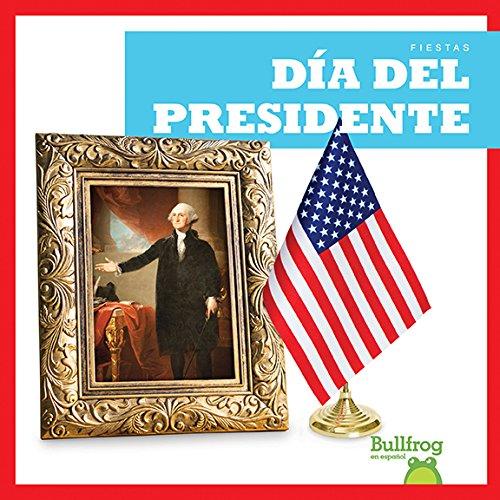 Dia del Presidente (Presidents' Day) (Fiestas / Holidays) por Erika S. Manley