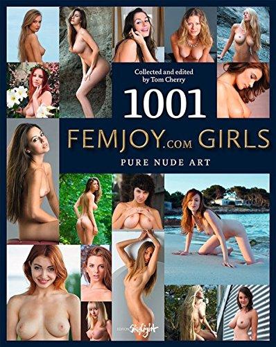 1001 Femjoy.com Girls: Pure Nude Art. Collected and edited by Tom Cherry. Englisch/Deutsche Originalausgabe.