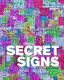 Secret Signs. Zeitgenössische Chinesische Kunst im Namen der Schrift: Kat. Deichtorhallen Hamburg in Kooperation mit de