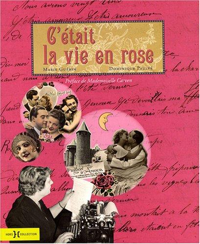C'était la vie en rose par Marie Guérin