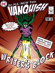 Vanquish Writer's Block!: How to Use Images to Spark Creativity (Writing Skills Book 2) (English Edition)