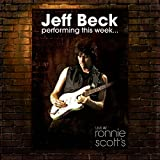 Jeff Beck - Performing this week... Live at Ronnie Scott's