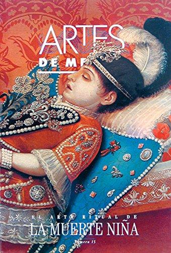 Arte Ritual De La Muerte Nina/ Ritual Art Girl's Death