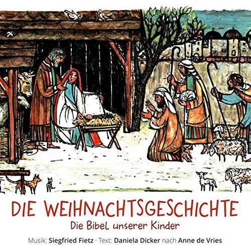 """Die Weihnachtsgeschichte: Singspiel zur """"Bibel unserer Kinder"""" von Anne de Vries"""