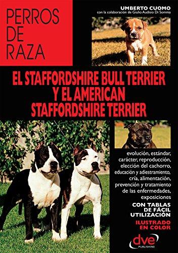 El staffordshire bull terrier y el american staffordshire terrier por Umberto Cuomo