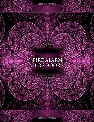 Fire Alarm Log Book: Blank Safety Fire Alarm Service & Inspection Notebook, Gift for Fire Stations, Fire Departments, Fire Fighters Crew, Arson ... with 110 Pages. (Fire Alarm Notebook, Band 4) (Crew Shirt Quest)