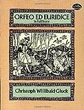 Christoph Willibald Gluck  Orfeo Ed Euridice (Full Score) Opera (Dover Vocal Scores)