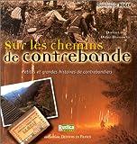 Sur les chemins de contrebande : Petites et Grandes histoires ...