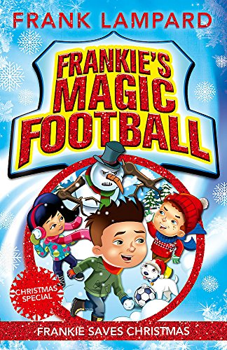 Frankie Saves Christmas: Book 8 (Frankie's Magic Football)
