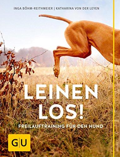 Leinen los! Freilauftraining für den Hund (GU Tier - Spezial)