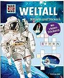 Rätseln und Stickern: Weltall (WAS IST WAS Rätselhefte) - Lorena Lehnert