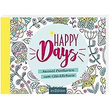 Happy Days: Ausmal-Postkarten zum Glücklichsein (Malprodukte für Erwachsene)
