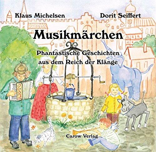 Musikmärchen - Phantastische Geschichten aus dem Reich der Klänge