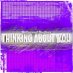Hollywood Hustlers-Thinking About You