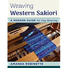 Weaving Western Sakiori: A Modern Guide for Rag Weaving (English Edition)