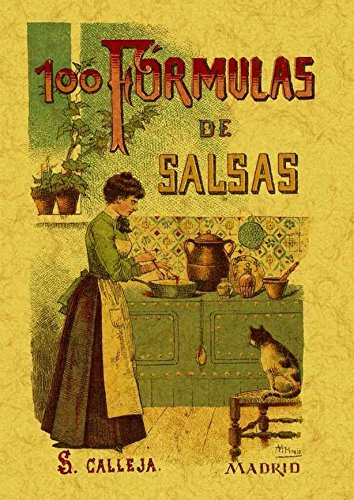 100 Formulas Para Preparar Salsas. Recetas Exquisitas y Variadas.