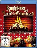 Kaminfeuer und Lieder zur Weihnachtszeit [Blu-ray]