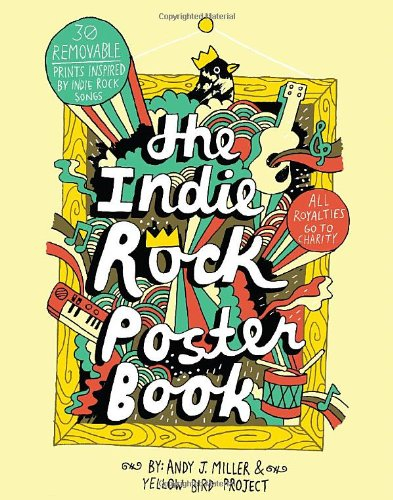 The Indie Rock Poster Book: 30 Removable Prints Inspired by Indie Rock Songs