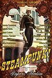 Steampunk, Vapore Italico - Volume Uno (Collana speciale Steampunk)