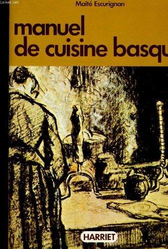 MANUEL DE CUISINE BASQUE - CUISINE TRADITIONNELLE ET NOUVELLE CUISINE