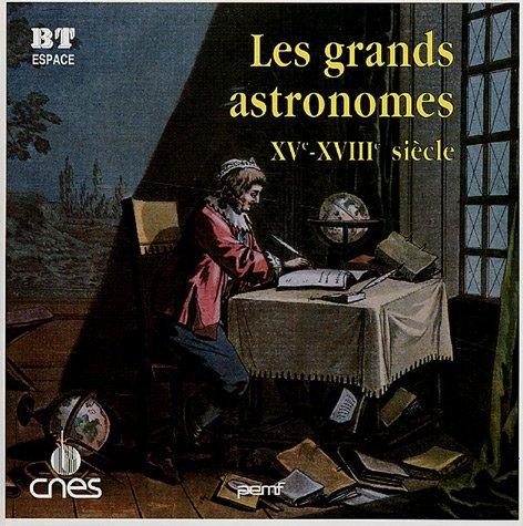 Les grands astronomes : XVe-XVIIIe siècle par Jean-Pierre Penot