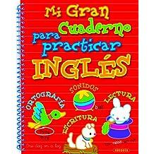 Mi gran cuaderno para practicar inglés (Gran cuaderno p/ practicar ingles)