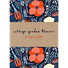 Cottage Garden Flowers - Special Edition by Margery Fish (2016-05-12)