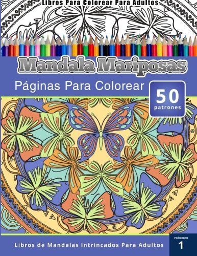 Libros para colorear para adultos: mandala mariposas paginas para colorear (libros de mandalas intrincados para adultos) volumen 1 EPUB Descargar gratis!