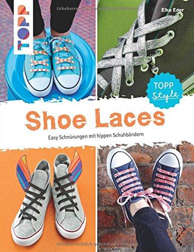 Buchseite und Rezensionen zu 'Shoe Laces: Easy Schnürungen mit hippen Schuhbändern' von Elke Eder