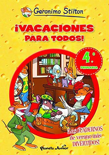 ¡Vacaciones para todos! 4: De cuarto a quinto de primaria (Aprende con Stilton)