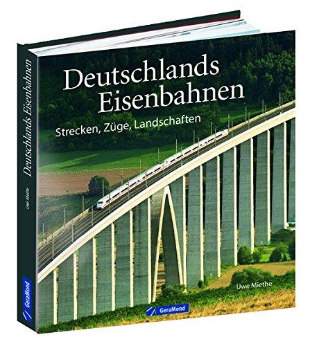 Bildband Eisenbahn: Deutschlands Eisenbahnen. Loks, Wagen, Strecken und Landschaften im Norden,...