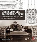 Überschwere Panzerprojekte: Konzepte...