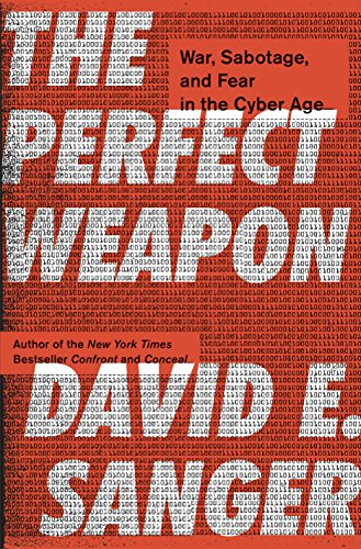 The Perfect Weapon: War, Sabotage, and Fear in the Cyber Age PDF Books