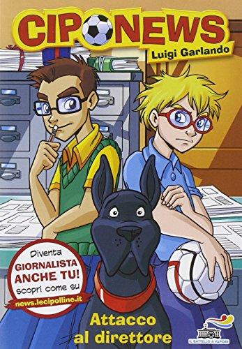Ciponews - Attacco Al Direttore por Luigi Garlando