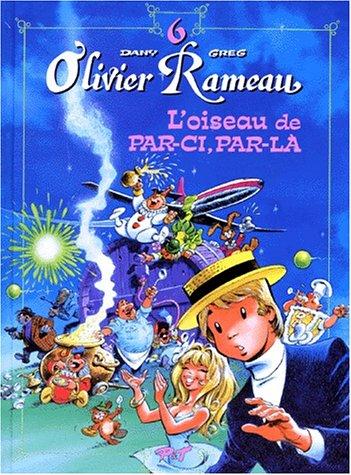 Olivier Rameau, tome 6 : L'oiseau de par-ci, par-là par Greg, Dany