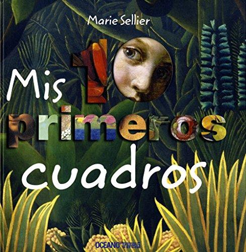 Mis 10 Primeros Cuadros (El libro Oceano de...) por Marie Sellier