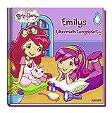Emily Erdbeer Geschichtenbuch Bd. 1: Emilys Übernachtungsparty