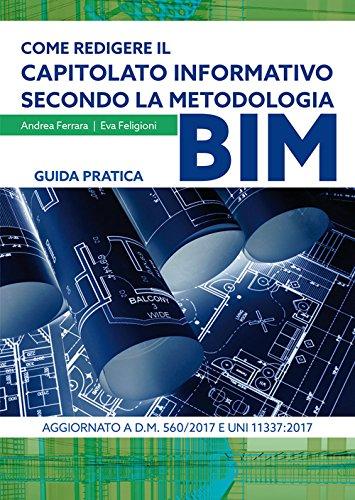 Come redigere il capitolato informativo secondo la metodologia BIM. Guida pratica di Andrea Ferrara,Eva Feligioni