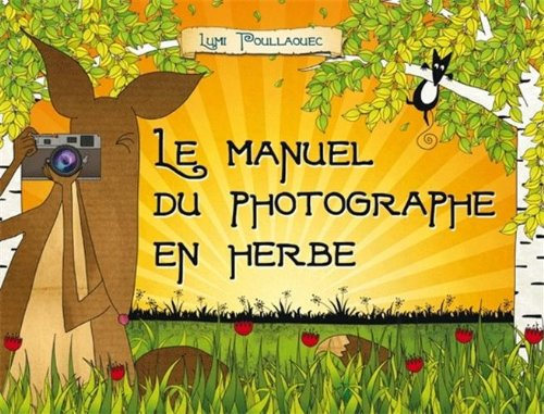 Le manuel du photographe en herbe