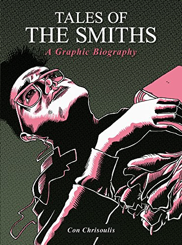 Tales of the Smiths: A Graphic Biography par Con Chrisoulis