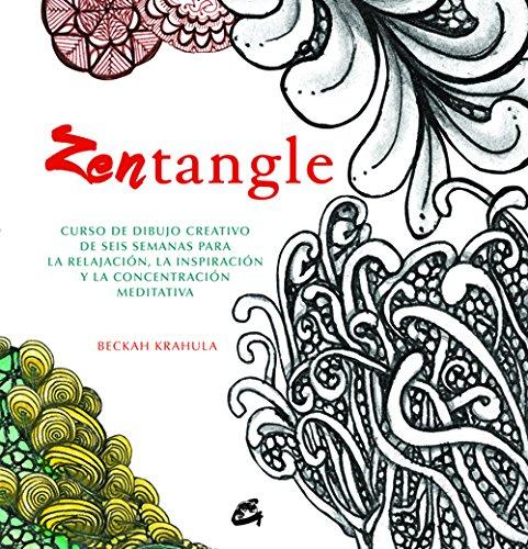 Descargar Libro Zentangle. Curso de dibujo creativo de seis semanas para la relajación, la inspiración y la concentración meditativa de Beckah Krahula