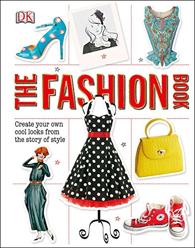 The Fashion Book: Create Your Own Cool Looks from the Story of Style por Dk