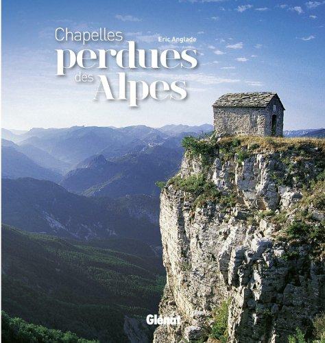 Chapelles perdues des Alpes par Eric Anglade