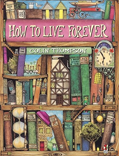 How To Live Forever par Colin Thompson