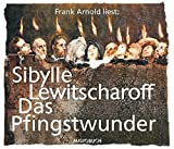 Das Pfingstwunder (6 Audio-CDs) - Sibylle Lewitscharoff (Autorin)