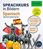 PONS Sprachkurs in Bildern Spanisch: Jeder kann Spanisch lernen - mit dem visuellen PONS-Prinzip