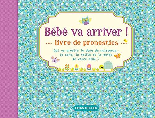 Bébé va arriver ! : Livre de pronostics