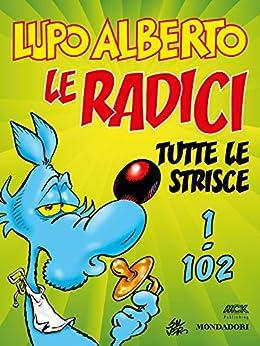 Lupo Alberto n.1 (Mondadori): Le radici. Tutte le strisce da 1 a 102 di [Silver]