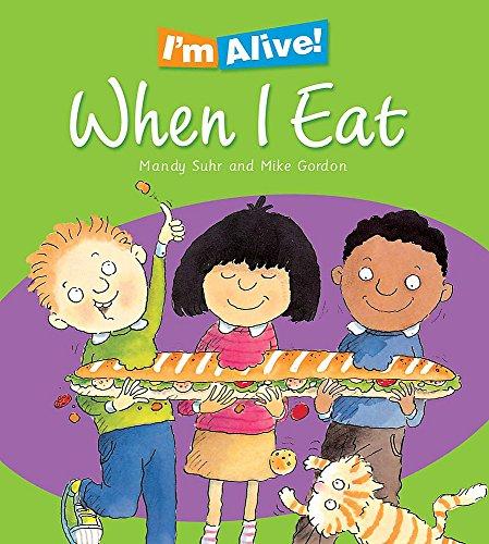 I`m Alive: When I Eat: I am Growing