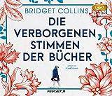 Die verborgenen Stimmen der Bücher von Bridget Collins (Autor)